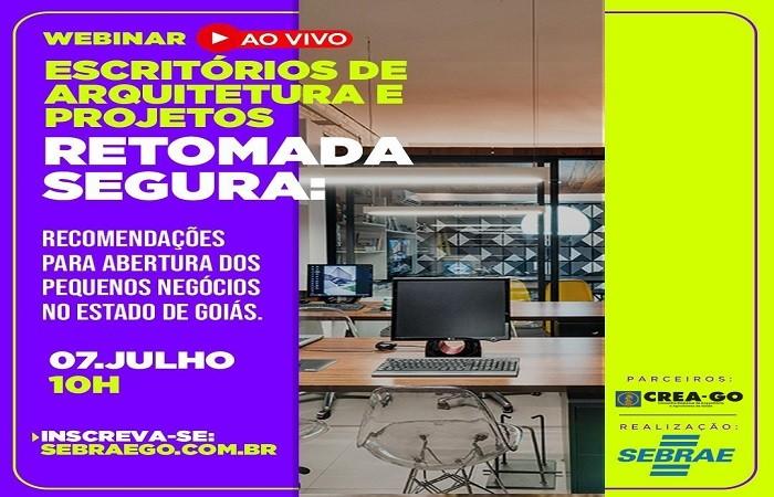 [noticia: sebrae-promove-webinar-sobre-retomada-segura-de-escritorios-de-projetos-em-goias] - WEBINAR SEBRAE CREA-GO.jpg